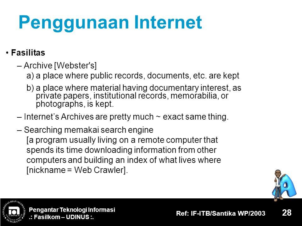 Penggunaan Internet • Fasilitas – Archive [Webster s]